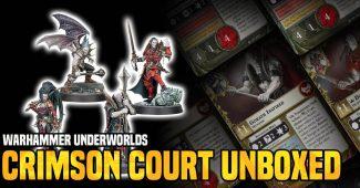 Warhammer Underworlds: Crimson Court Unboxed